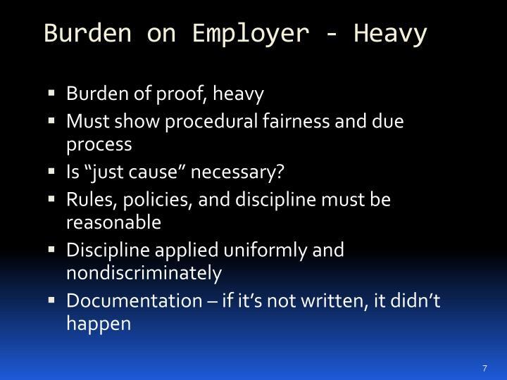 Burden on Employer - Heavy