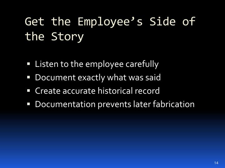 Get the Employee's Side of the Story