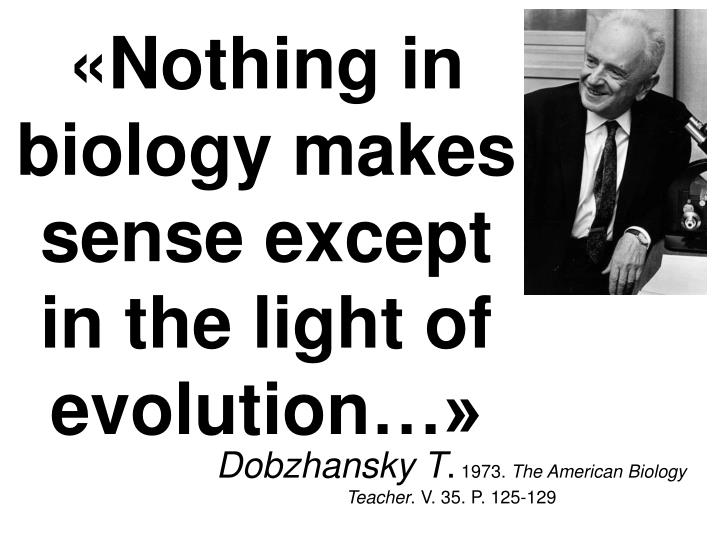 Dobzhansky t 1973 the american biology teacher v 35 p 125 129