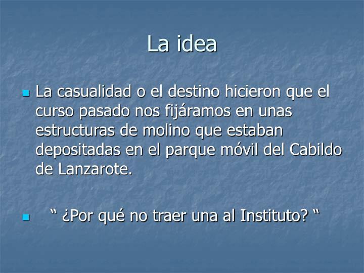 La idea