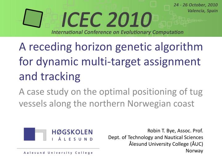 A receding horizon genetic algorithm for dynamic multi target assignment and tracking