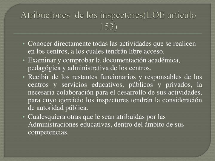 Atribuciones  de los inspectores(LOE articulo 153)