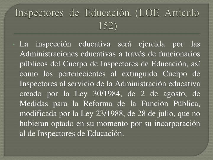 Inspectores  de  Educación. (LOE  Articulo 152)