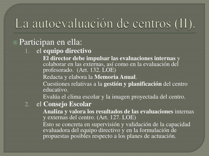 La autoevaluación de centros (II).