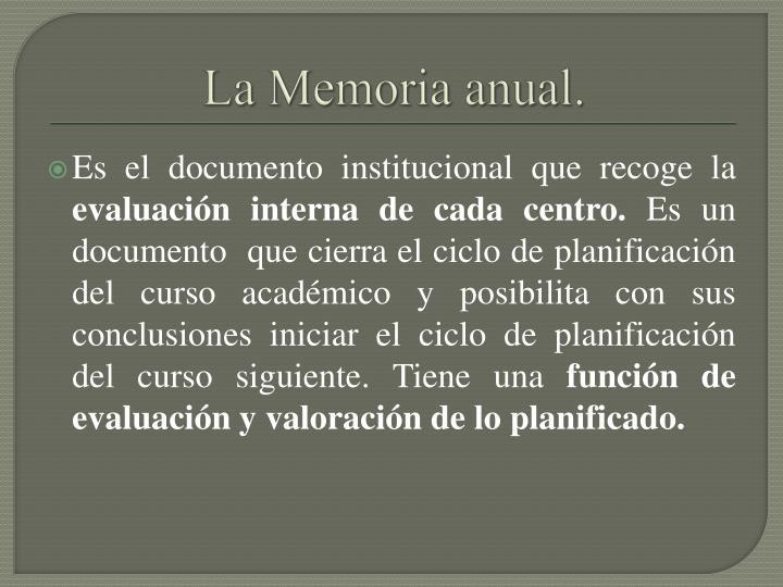 La Memoria anual.