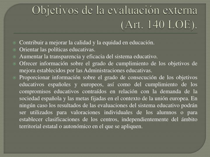 Objetivos de la evaluación externa (Art. 140 LOE).