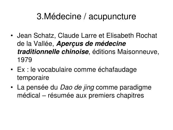 3.Médecine / acupuncture