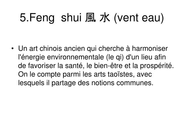 5.Feng  shui