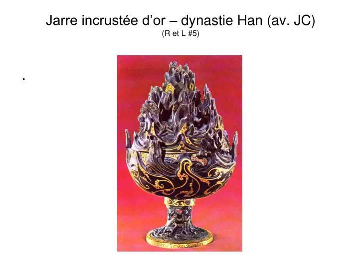 Jarre incrustée d'or – dynastie Han (av. JC)