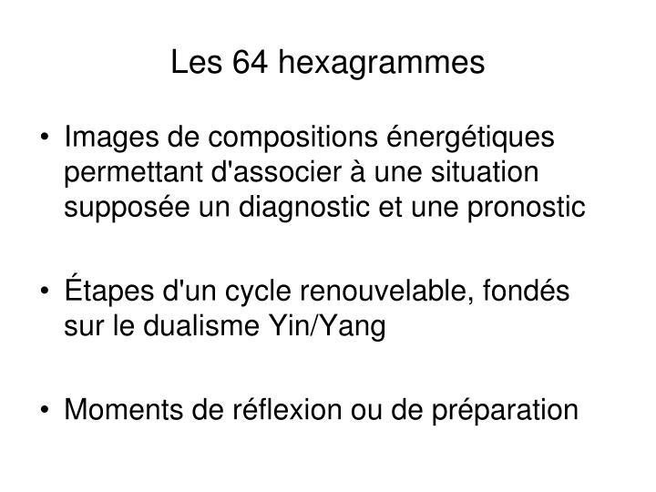 Les 64 hexagrammes