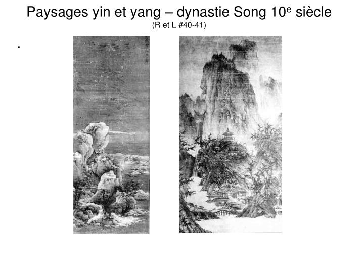 Paysages yin et yang – dynastie Song 10