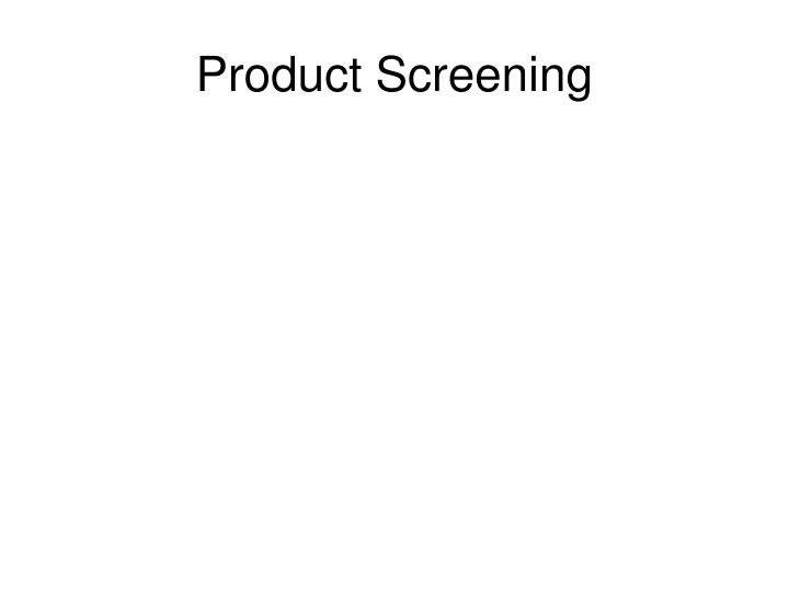 Product Screening