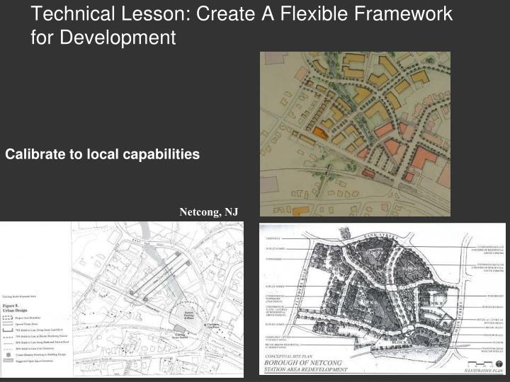 Technical Lesson: Create A Flexible Framework for Development