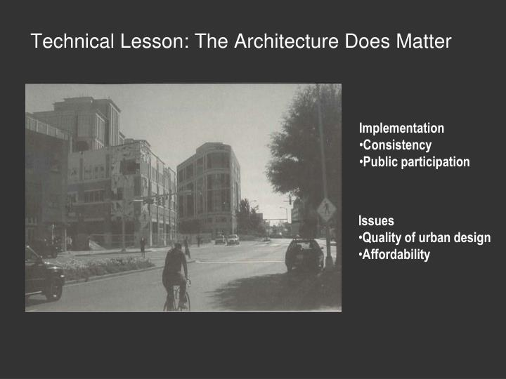 Technical Lesson: The Architecture Does Matter