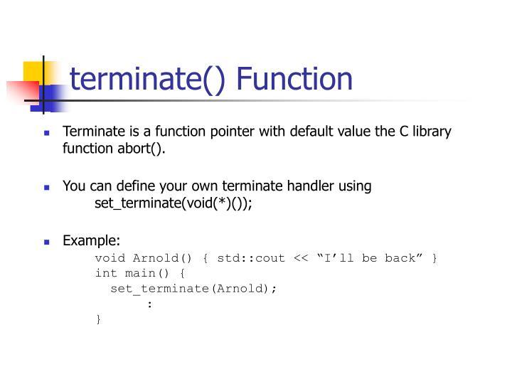 terminate() Function