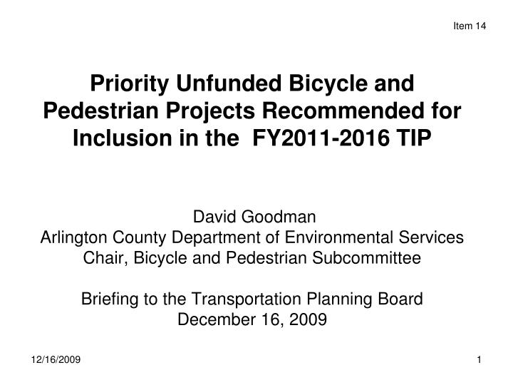 Priority Unfunded Bicycle and Pedestrian Projects Recommended for Inclusion in the  FY2011-2016 TIP