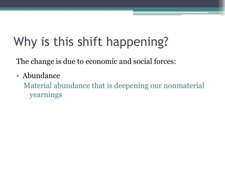 Why is this shift happening?