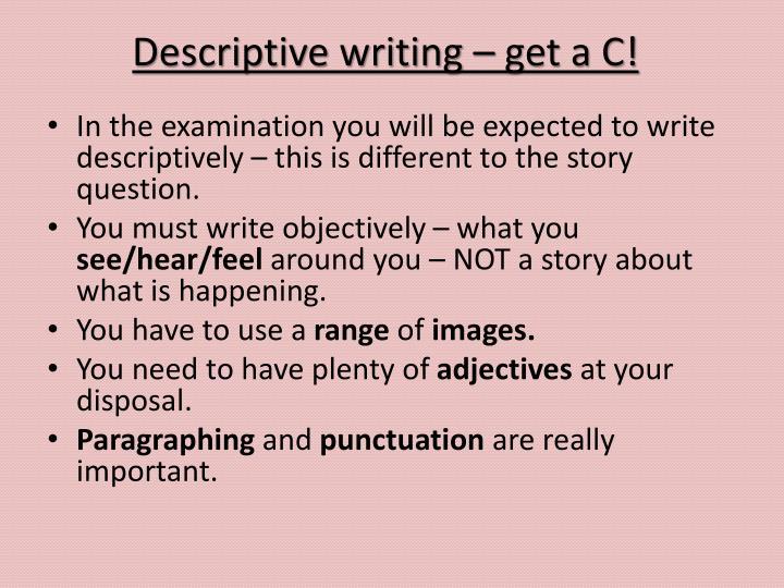 Descriptive writing – get a C!