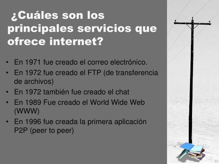 ¿Cuáles son los principales servicios que ofrece internet?