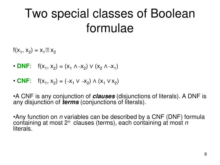 Two special classes of Boolean formulae