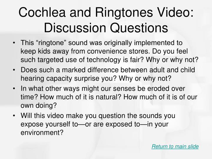 Cochlea and Ringtones Video: Discussion Questions