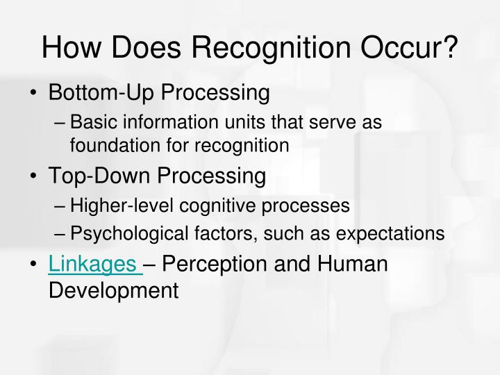 How Does Recognition Occur?