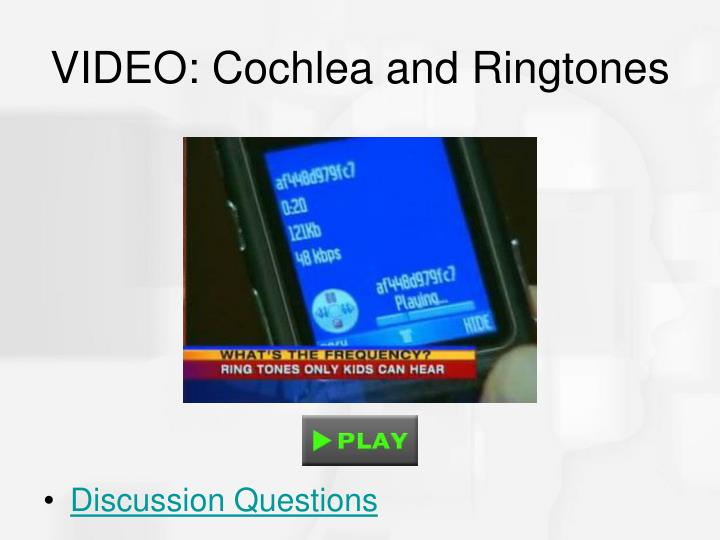VIDEO: Cochlea and Ringtones