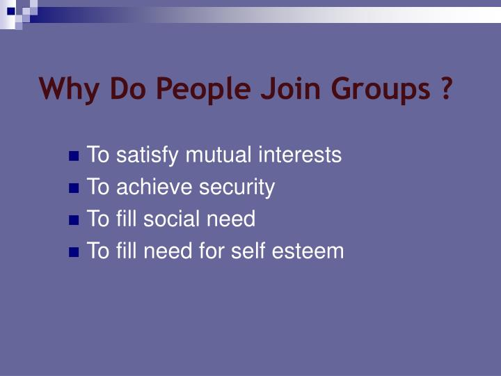 Why Do People Form Groups?
