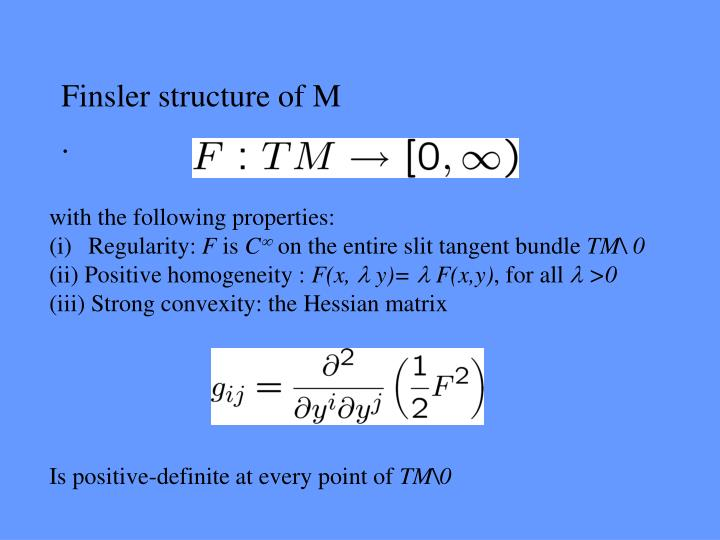 Finsler structure of M