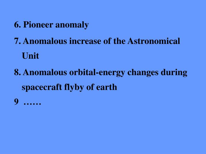 6. Pioneer anomaly