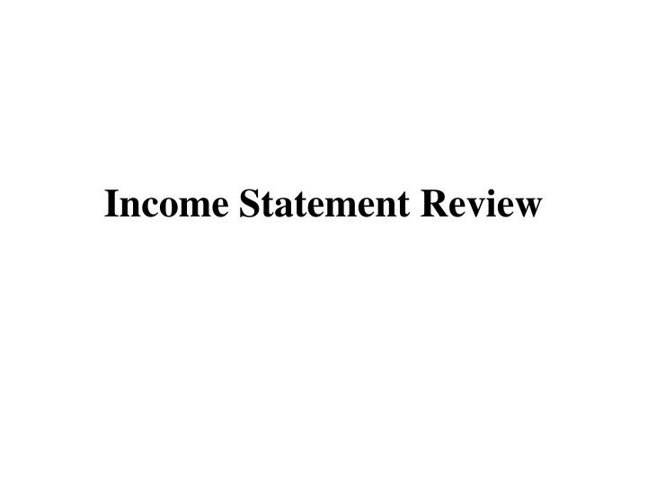 Income Statement Review