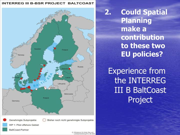 Could Spatial Planning make a contribution to these two EU policies?