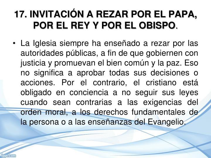 17. INVITACIÓN A REZAR POR EL PAPA, POR EL REY Y POR EL OBISPO
