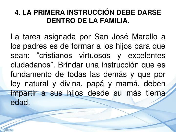 4. LA PRIMERA INSTRUCCIÓN DEBE DARSE DENTRO DE LA FAMILIA.
