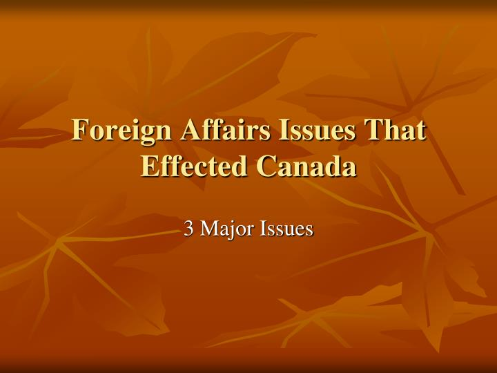 Foreign Affairs Issues That Effected Canada
