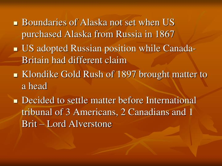 Boundaries of Alaska not set when US purchased Alaska from Russia in 1867