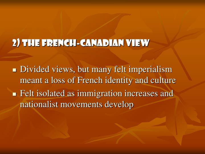 2) The French-Canadian view