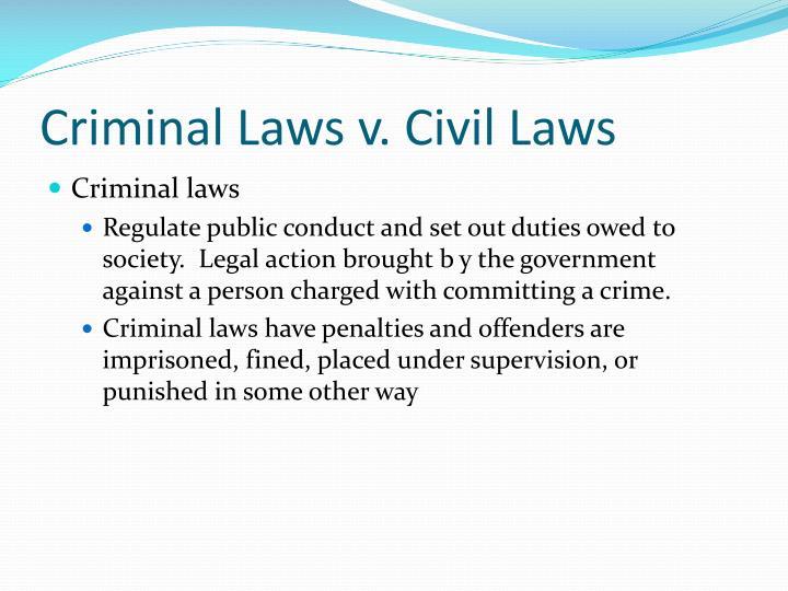 Criminal Laws v. Civil Laws