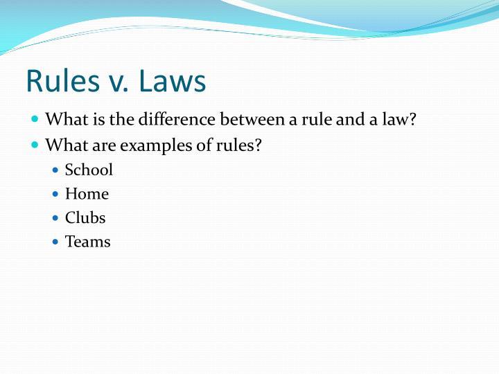 Rules v. Laws