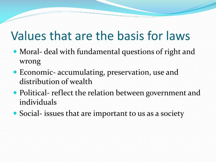 Values that are the basis for laws