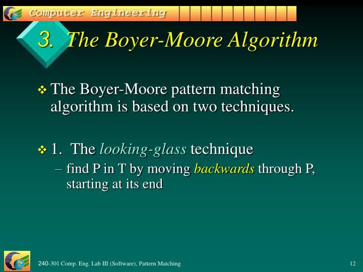 3.  The Boyer-Moore Algorithm
