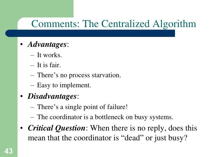 Comments: The Centralized Algorithm
