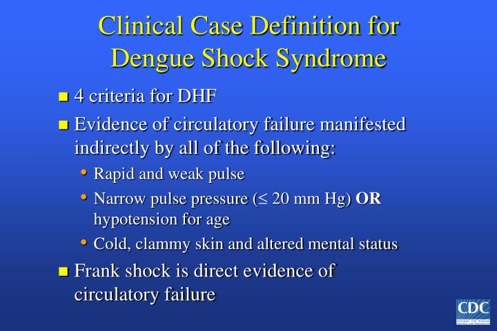 Clinical Case Definition for Dengue Shock Syndrome