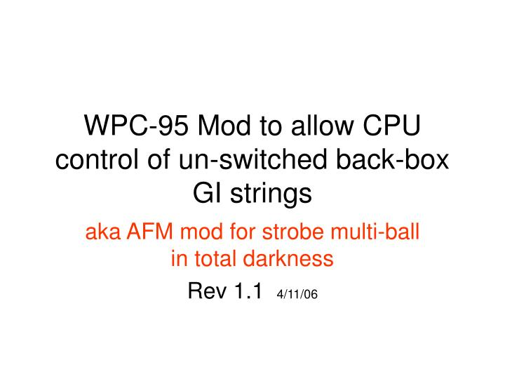 Wpc 95 mod to allow cpu control of un switched back box gi strings