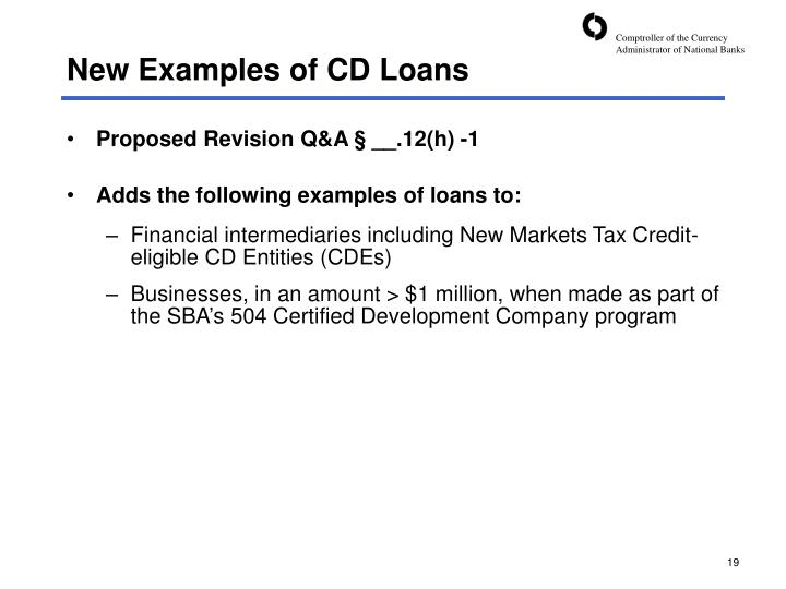 New Examples of CD Loans