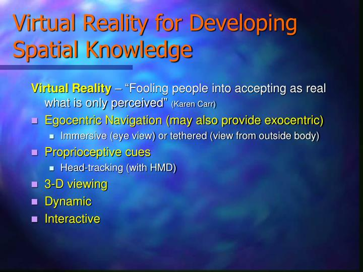 Virtual Reality for Developing Spatial Knowledge