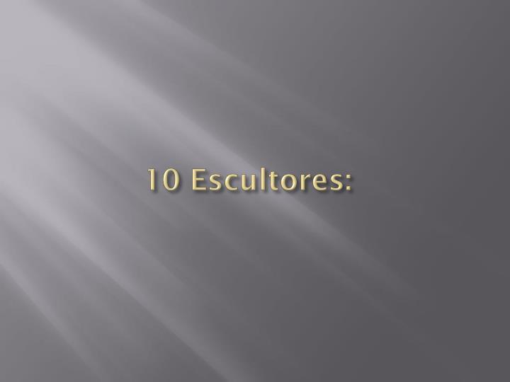 10 Escultores:
