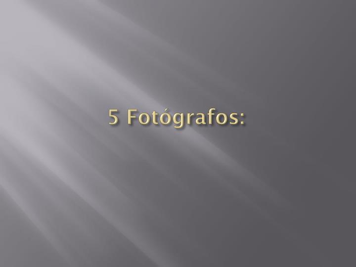 5 Fotógrafos: