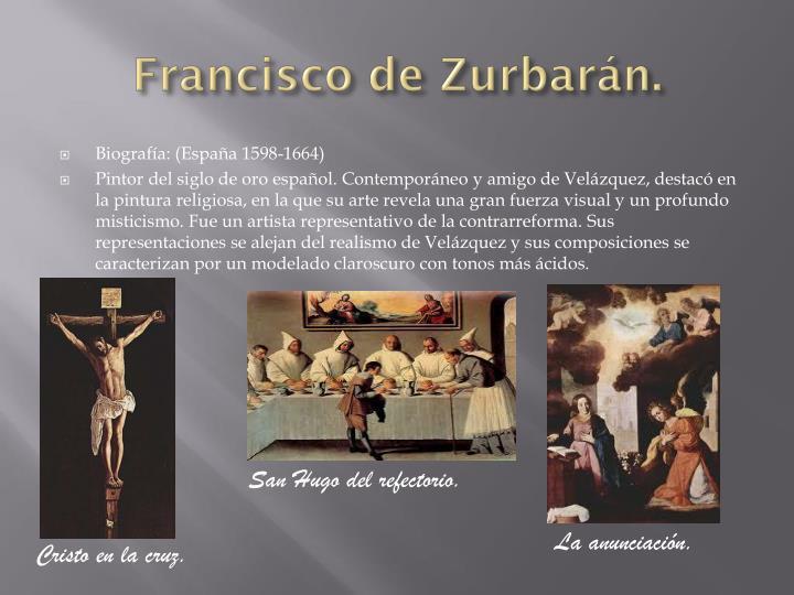 Francisco de Zurbarán.