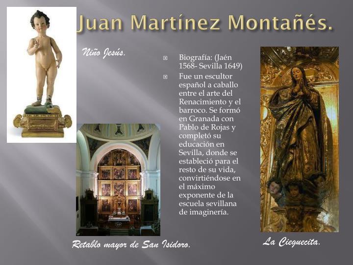 Juan Martínez Montañés.
